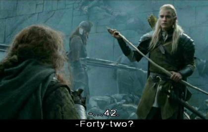42 dans les sous-titres du dialogue entre Legolas et Gimli dans 'Les deux tours'