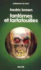 Frederic Brown - Fantômes et Farfafouilles